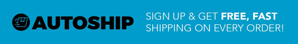 Sign up for Autoship & get FREE, FAST shipping on every order!